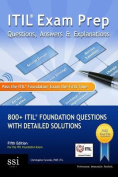 Itil Exam Prep Questions, Answers, & Explanations  : 800+ Itil Foundation Questions with Detailed Solutions