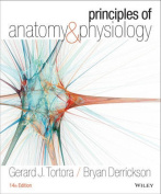 Principles of Anatomy & Physiology [With A Brief Atlas of the Skeleton and Surface Anatomy]