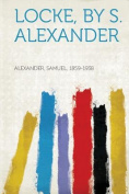 Locke, by S. Alexander [GER]