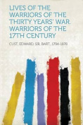 Lives of the Warriors of the Thirty Years' War. Warriors of the 17Th Century [FRE]