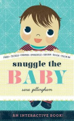 Snuggle the Baby [Board Book]