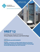 Vrst12 Proceedings of the 18th ACM Symposium on Virtual Reality Software and Technology