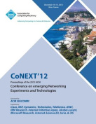Conext 12 Proceedings of the 2012 ACM Conference on Emerging Networking Experiments and Technologies