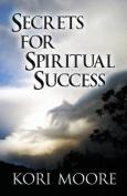 Secrets for Spiritual Success