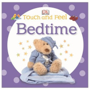 Bedtime (Baby Touch and Feel (DK Publishing)) [Board book]