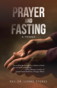 Prayer and Fasting: A Primer