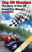 One Hit Wonders: The Story of One Off Grand Prix Winners