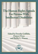 The Human Rights Agenda for Persons with Intellectual Disabilities