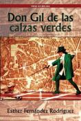 Don Gil De Las Calzas Verdes [Spanish]