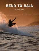 Bend to Baja