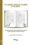 El Camino Hacia La Verdad. 11-M-2004. Contradicciones En Los Hechos Probados De La Sentencia 65/2007 Dictada Por La Audiencia Nacional [Spanish]