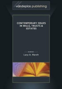 Contemporary Issues in Wills, Trusts & Estates
