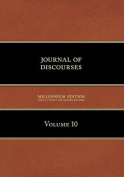 Journal of Discourses, Volume 10