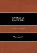 Journal of Discourses, Volume 15