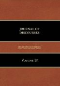 Journal of Discourses, Volume 19