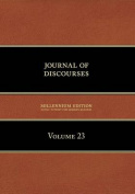 Journal of Discourses, Volume 23