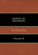Journal of Discourses, Volume 24