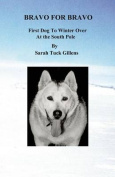 Bravo for Bravo First Dog to Winter Over at the South Pole