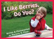 I Like Berries, Do You? [Board Book]