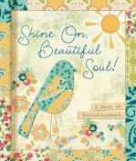 Shine On, Beautiful Soul!