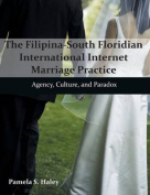 The Filipina-South Floridian International Internet Marriage Practice