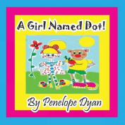 A Girl Named Dot