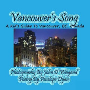 Vancouver's Song --- A Kid's Guide To Vancouver, BC, Canada