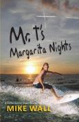 Mr. T's Margarita Nights