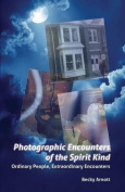 Photographic Encounters of the Spirit Kind