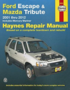 Ford Escape & Mazda Tribute Automotive Repair Manual