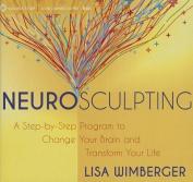 Neurosculpting [Audio]