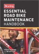Bicycling(r) Essential Bike Maintenance Handbook