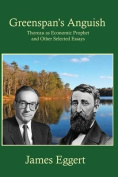 Greenspan's Anguish Thoreau as Economic Prophet and Other Selected Essays