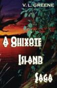 A Quixote Island Saga