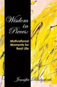Wisdom in Pieces