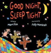Good Night, Sleep Tight [Board book]