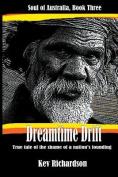 Dreamtime Drift [Large Print]