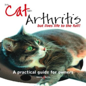 My Cat Has Arthritis ... but Lives Life to the Full!