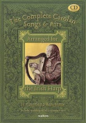 The Complete Carolan Songs & Airs  : Arranged for the Irish Harp