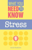 Stress (What You Need to Know)