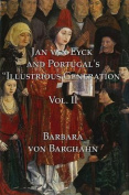 "Jan Van Eyck and Portugal 's ""Illustrious Generation"""
