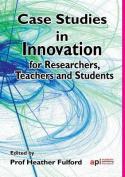 Case Studies in Innovation