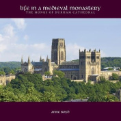 Life in a Medieval Monastery