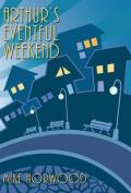 Arthur's Eventful Weekend