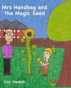 Mrs Handbag and the Magic Seed