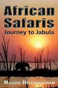 African Safaris, Journey to Jabula