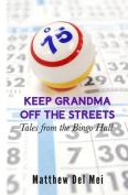 Keep Grandma Off the Streets