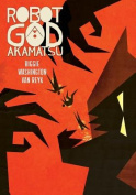 Robot God Akamatsu, Vol. 1, Graphic Novel