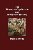 The Pheasant Cap Master and the End of History