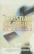 The Christian Cleansing of America